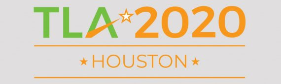 TLA 2020 HOUSTON TEXAS – cancelled
